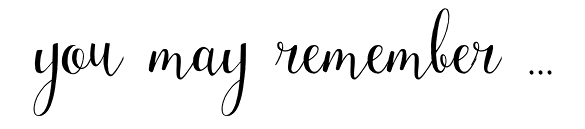 you may remember ...